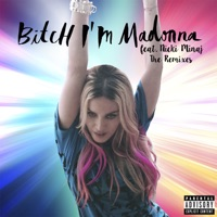 Bitch I'm Madonna (feat. Nicki Minaj) [The Remixes] - Madonna mp3 download
