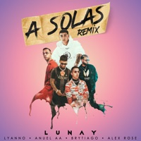 A Solas (feat. Brytiago & Alex Rose) [Remix] - Single - Lunay, Lyanno & Anuel AA mp3 download