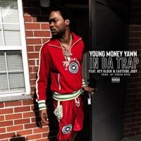 In Da Trap - Single - Young Money Yawn mp3 download