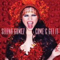 Come & Get It - Single - Selena Gomez mp3 download