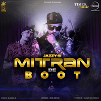 Mitran De Boot (feat. Kaur-B) Jazzy B