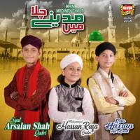 Main Madinay Chala (feat. Rao Hassan Ali Asad) Muhammad Hassan Raza Qadri & Syed Arsalan Shah