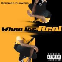 When It's Real - Single - Bernard Flowers mp3 download