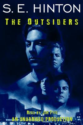 The Outsiders (Unabridged) - S. E. Hinton