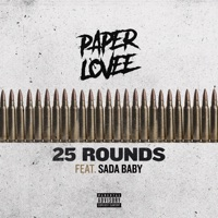 25 Rounds (feat. Sada Baby) - Single - Paper Lovee