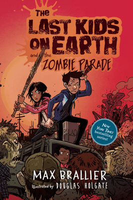 The Last Kids on Earth and the Zombie Parade (Unabridged) - Max Brallier