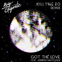 Got the Love (feat. Jennifer Hartswick) [Kill the Zo Remix] - Single - Big Gigantic, Kill the Noise & Mat Zo mp3 download