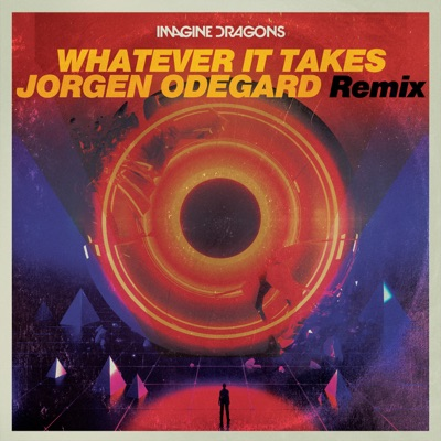 Whatever It Takes (Jorgen Odegard Remix) - Imagine Dragons & Jorgen Odegard mp3 download