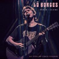 Lô Borges - Tênis + Clube - Ao Vivo No Circo Voador [Álbum] [Exclusivo] [iTunes Rip]