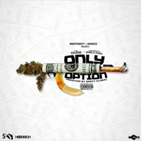 Only Option (feat. Lil Dude & Hoodrich Pablo Juan) - Single - Spiffy Global mp3 download