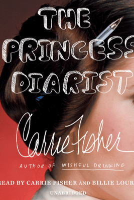 The Princess Diarist (Unabridged) - Carrie Fisher