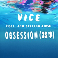 Obsession (25/7) [feat. Jon Bellion & Kyle] - Single - Vice mp3 download