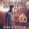 Ryan Westfield - Surviving Chaos: A Post-Apocalyptic EMP Survival Thriller: The EMP, Book 4 (Unabridged)  artwork