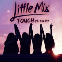 Touch (feat. Kid Ink) - Single - Little Mix mp3 download