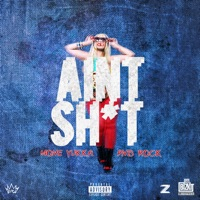 Ain't S**t (feat. PnB Rock) - Single - Mone Yukka mp3 download