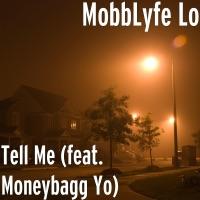 Tell Me (feat. Moneybagg Yo) - Single - MobbLyfe Lo mp3 download