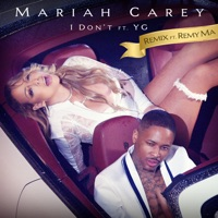 I Don't (feat. Remy Ma & YG) [Remix] - Single - Mariah Carey mp3 download