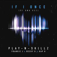Si Una Vez (If I Once) [English Version] (feat. Frankie J, Becky G & Kap G) Play-N-Skillz