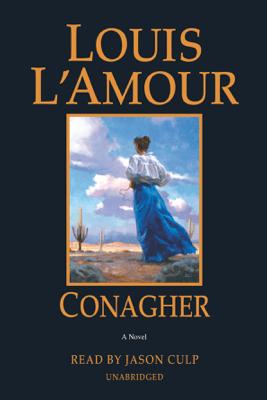 Conagher: A Novel (Unabridged) - Louis L'Amour