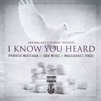 I Know You Heard - Single - French Montana, Mazzaratti Redd & Gee Munz mp3 download