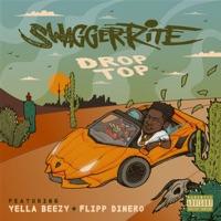 Drop Top (feat. Yella Beezy & Flipp Dinero) - Single - Swagger Rite mp3 download