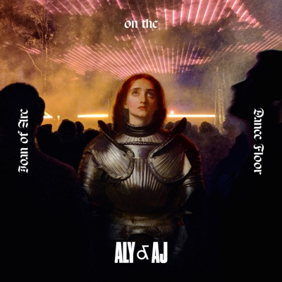 Joan of Arc on the Dance Floor - Aly & AJ mp3 download