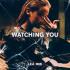 Lea Rue - Watching You