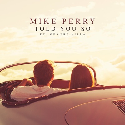 Told You So - Mike Perry Feat. Orange Villa mp3 download