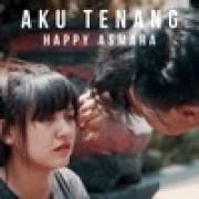 download lagu Happy Asmara Aku Tenang