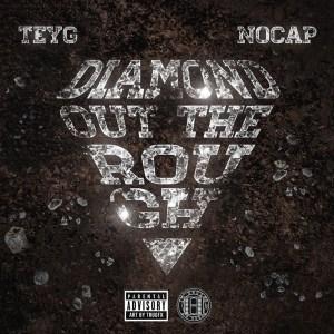 Teyg - Diamond Out the Rough (feat. NoCap)