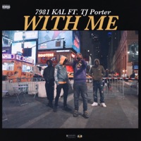 With Me (feat. TJ Porter) - Single - 7981 Kal mp3 download
