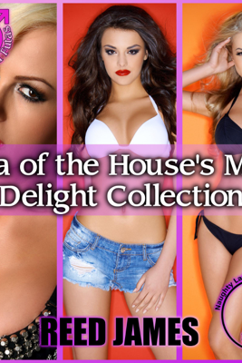 Futa of the House's MILF Delight Collection (Unabridged) - Reed James