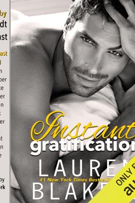 Instant Gratification (Unabridged) - Lauren Blakely