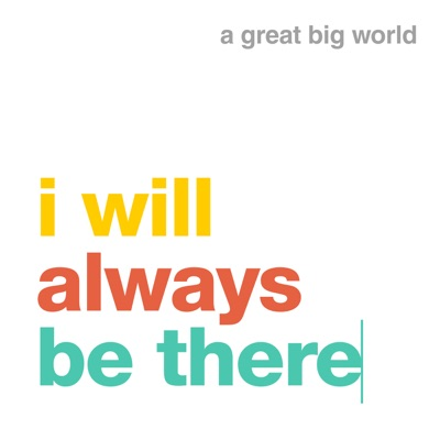 I Will Always Be There - A Great Big World mp3 download