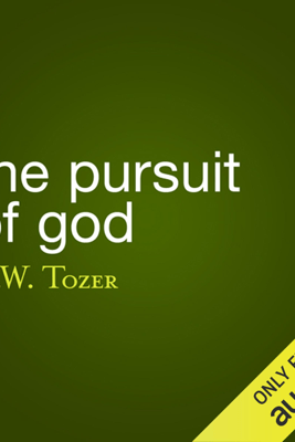 The Pursuit of God (Unabridged) - A. W. Tozer