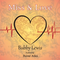 Miss & Love (feat. Jhené Aiko) - Single - Bubby Lewis mp3 download
