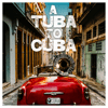 Preservation Hall Jazz Band - A Tuba to Cuba  artwork