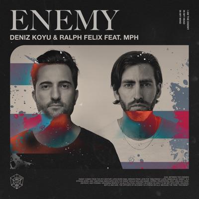 Enemy - Deniz Koyu & Ralph Felix Feat. MPH mp3 download