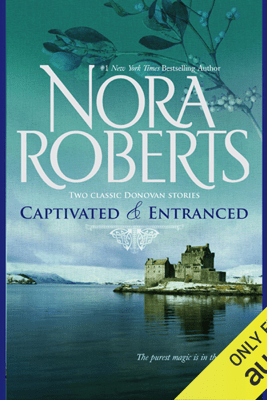 Captivated & Entranced (Unabridged) - Nora Roberts