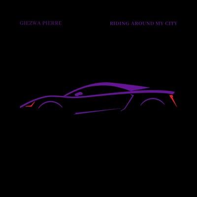 Riding Around My City - Giezwa Pierre mp3 download