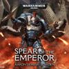 Aaron Dembski-Bowden - Spear of the Emperor: Warhammer 40,000 (Unabridged)  artwork