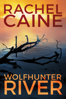 Wolfhunter River: Stillhouse Lake, Book 3 (Unabridged) - Rachel Caine