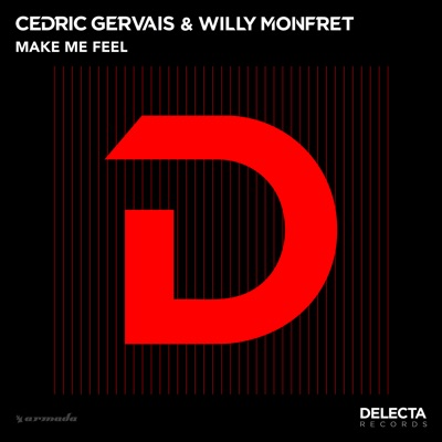 Make Me Feel - Cedric Gervais & Willy Monfret mp3 download