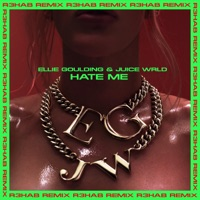Hate Me (R3HAB Remix) - Single - Ellie Goulding & Juice WRLD mp3 download