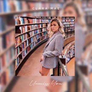 Clara Mae - Unmiss You