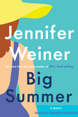Big Summer (Unabridged) - Jennifer Weiner