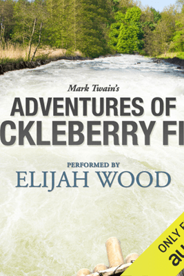 Adventures of Huckleberry Finn: A Signature Performance by Elijah Wood (Unabridged) - Mark Twain