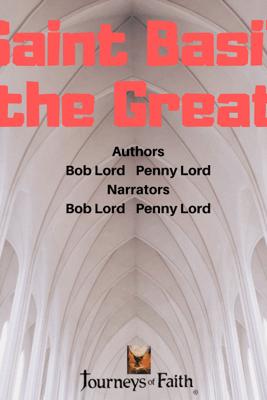Saint Basil the Great - Bob Lord & Penny Lord