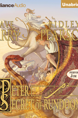 Peter and the Secret of Rundoon: The Starcatchers, Book 3 (Unabridged) - Dave Barry & Ridley Pearson
