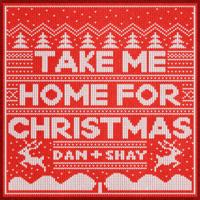Dan + Shay - Take Me Home for Christmas Mp3